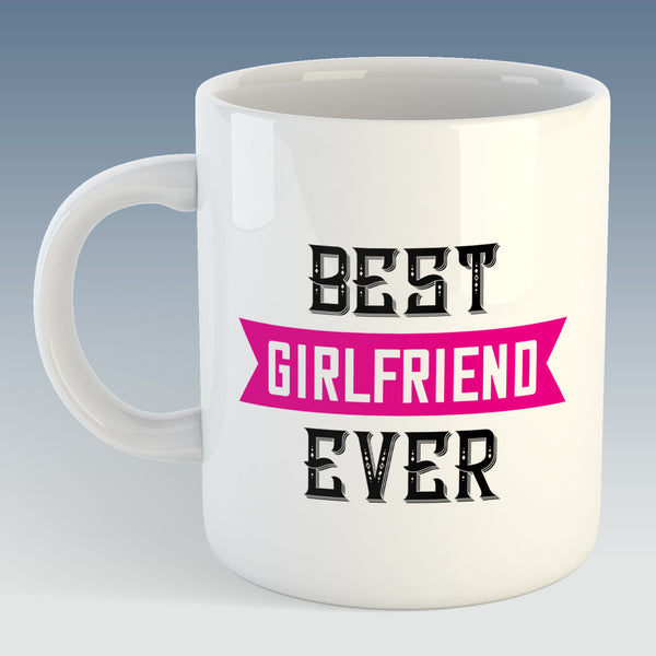 Best Girlfriend Ever Mug (Also Available with Coaster)
