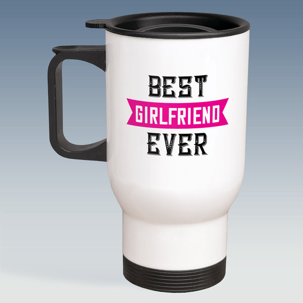 Travel Mug - Best Girlfriend Ever - Available in White or Silver