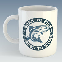 Born To Fish Forced To Work Mug (Also Available with Coaster)