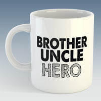 Brother Uncle Hero Mug (Also Available with Coaster)