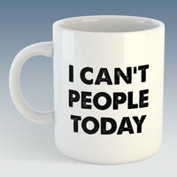 I Can't People Today Mug (Also Available with Coaster)