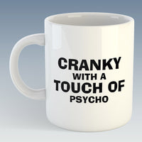 Cranky with a Touch of Psycho Mug (Also Available with Coaster)