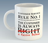 Customer Service Rule Number One Mug - with Choice of 2 Rude Phrases