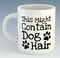 This Might Contain Dog Hair Mug