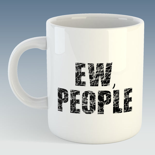 Ew, People Mug (Also Available with Coaster)