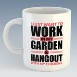 I just want to work in my Garden and hangout with my Chickens Mug (Also Available with Coaster)