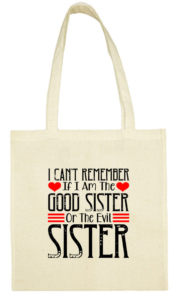 I can't remember if I am the Good Sister or Evil Sister Cotton Shopping Tote Bag