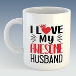 I Love My Awesome Husband Mug (Also Available with Coaster)
