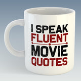 I Speak Fluent Movie Quotes Mug (Also Available with Coaster)