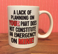 A lack of planning Mug  (Also Available as Gift Set)