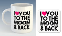 I Love You To The Moon & Back Mug (Also Available with Coaster)
