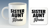 Sister Aunt Heroine Mug (Also Available with Coaster)