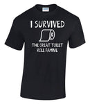 I survived the great toilet roll famine - Funny T shirt