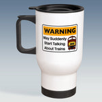 Travel Mug - Warning may suddenly start talking about Trains - Class 42