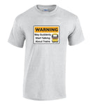 Warning May Suddenly Start Talking About Trains - HST (Intercity) Printed T-Shirt