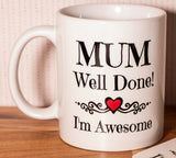 Mum Well Done! I'm Awesome Mug (Also Available as Gift Set)