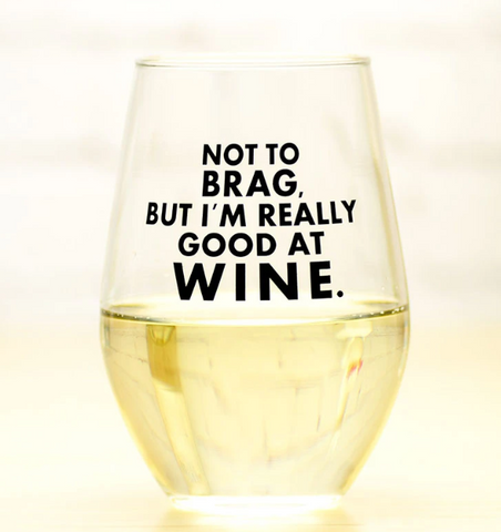 Not To Brag Stemless Wine Glass