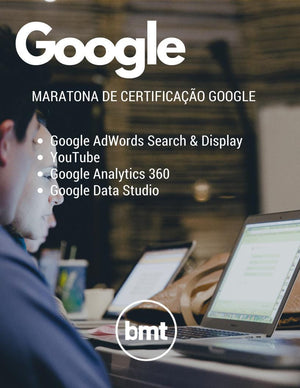 Maratona BMT Certificação Google AdWords, YouTube, Google Analytics