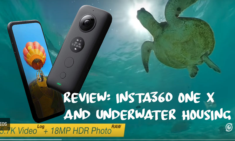 QUICK REVIEW: INSTA360 ONE X CAMERA WITH UNDERWATER HOUSING