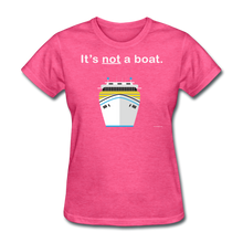 "Load image into Gallery viewer, ""It's Not a Boat"" (Cruise Ship Style) - Women's T-Shirt-CruiseHabit"
