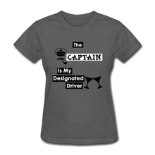 "Load image into Gallery viewer, ""The Captain Is My Designated Driver"" - Women's T-Shirt-CruiseHabit"