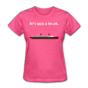 """It's Not a Boat"" (Ocean Liner Design) - Women's T-Shirt-CruiseHabit"