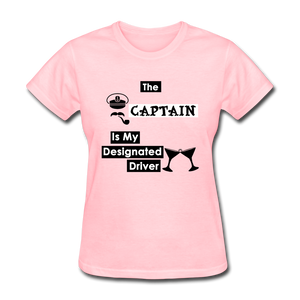 """The Captain Is My Designated Driver"" - Women's T-Shirt-CruiseHabit"