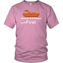 "Load image into Gallery viewer, To The Lifeboats! - ""Me First"" T-Shirt (Various Styles)-CruiseHabit"