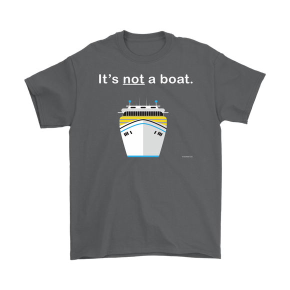 It's Not a Boat T-Shirt (Men's) - CruisieHabit Cruise Accessories & Gear