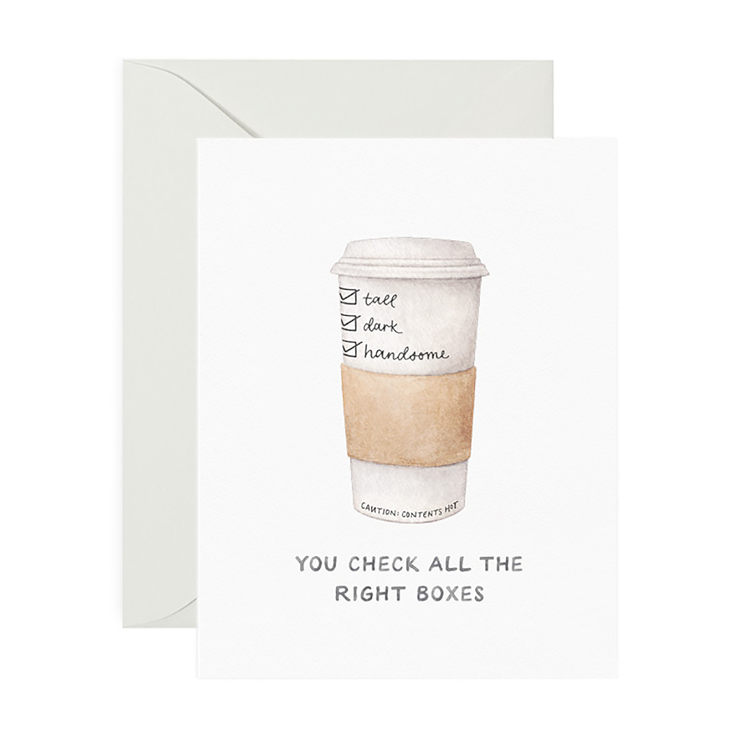 Tall Dark + Handsome Coffee Love Greeting Card