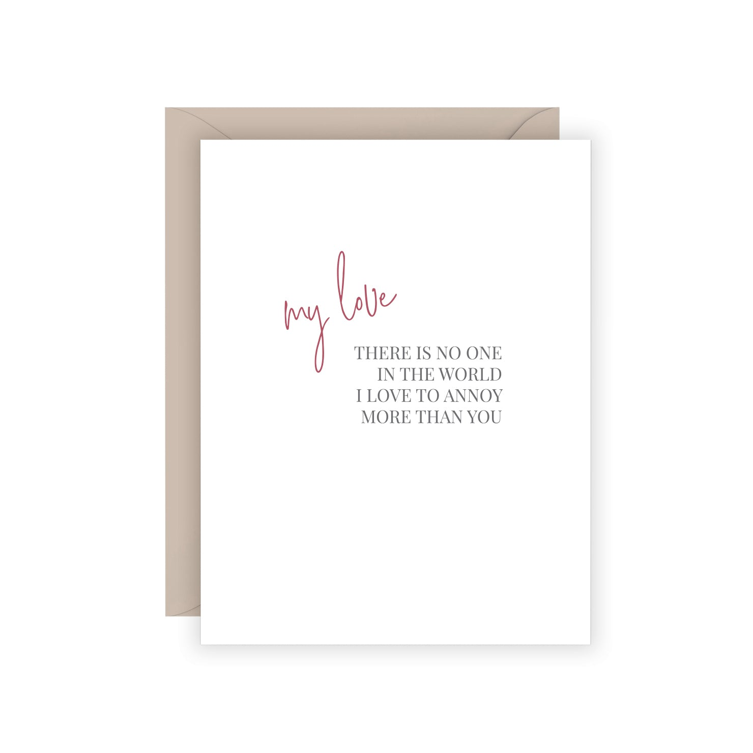 Love to Annoy You Greeting Card