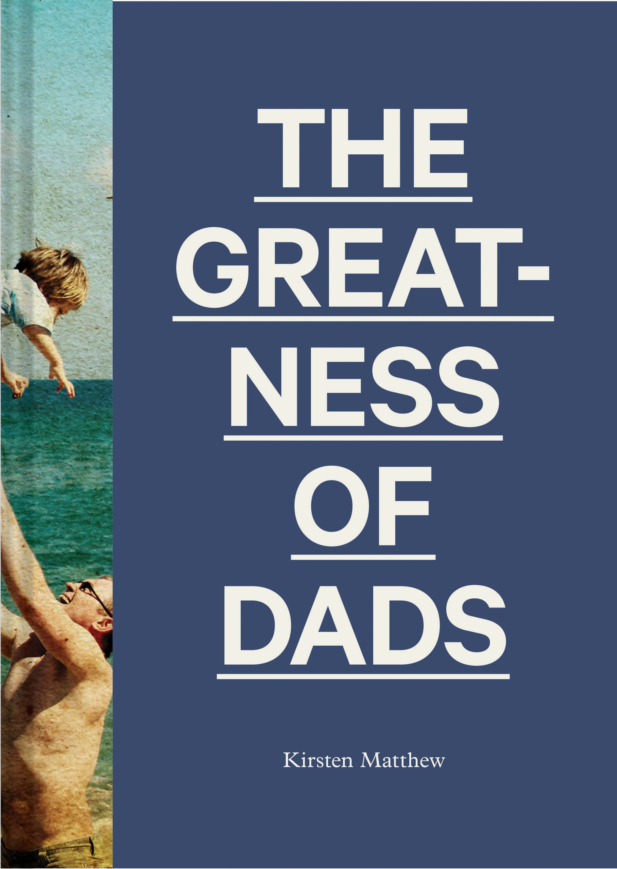 The Greatness of Dads Book by Kirsten Matthew