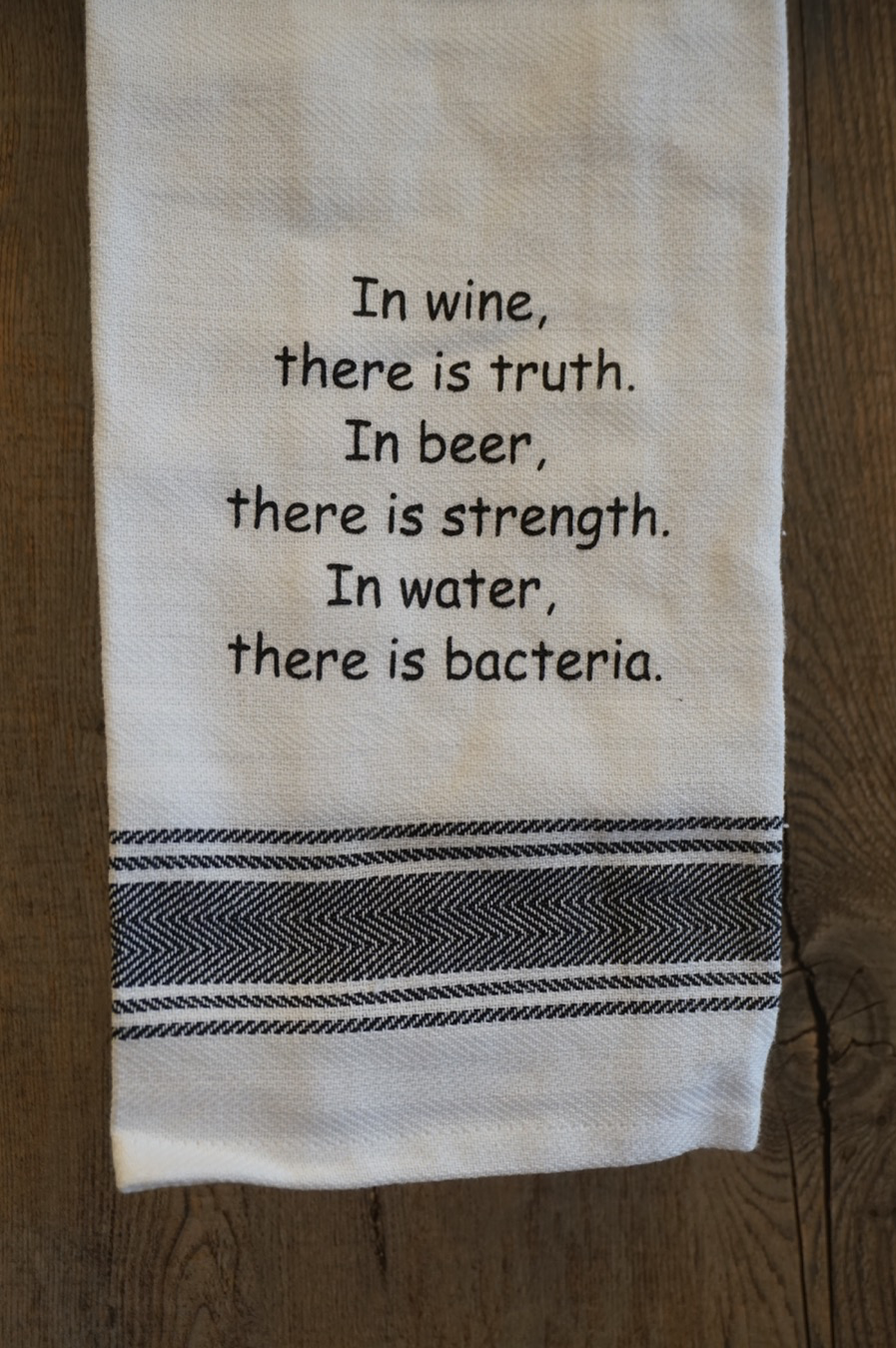 In Wine, There is Truth... Towel