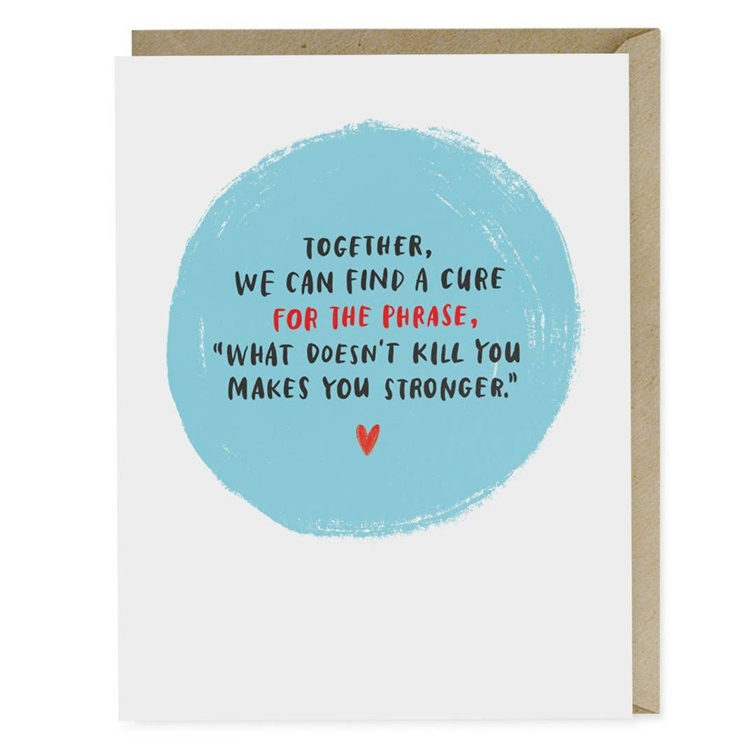 What Doesn't Kill You Empathy Greeting Card