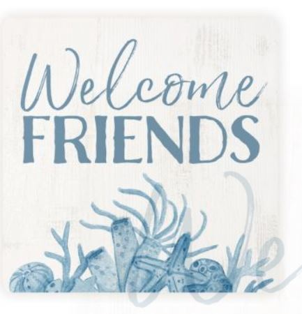 Welcome Friends Coaster