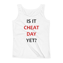 Is It Cheat Day Yet? Ladies' Tank
