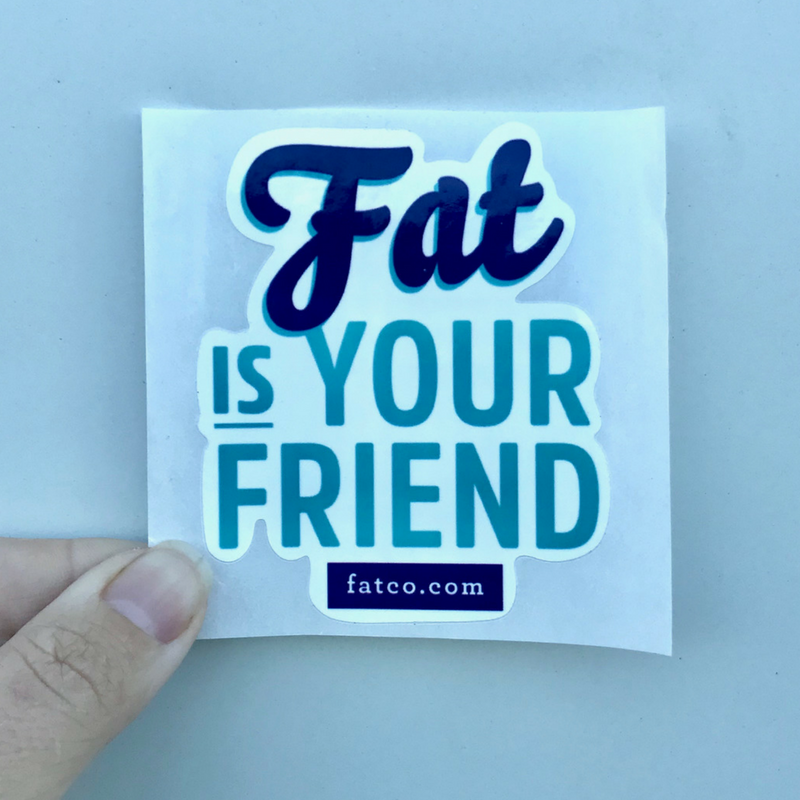 FATCO Sticker - Die Cut Fat Is Your Friend