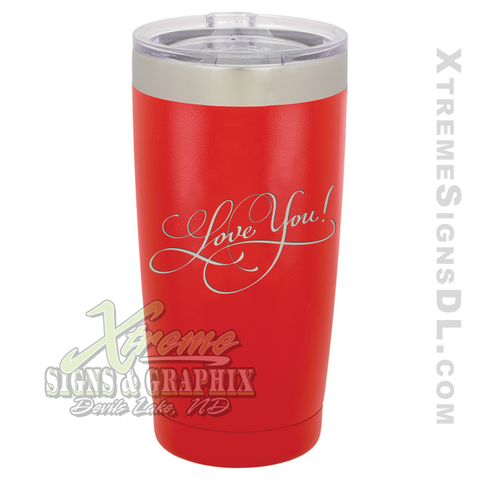 20oz. Tumbler - Love You
