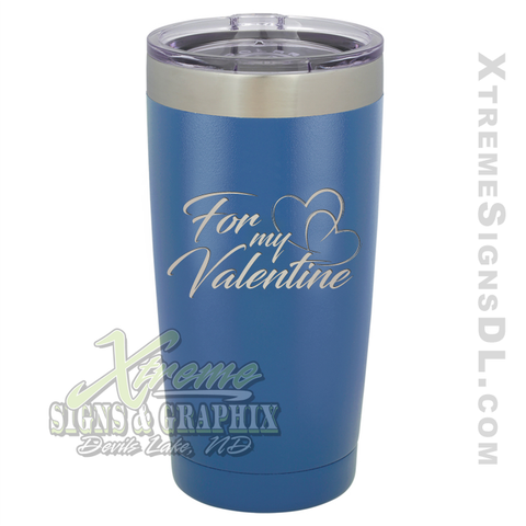 20oz. Tumbler - For my Valentine
