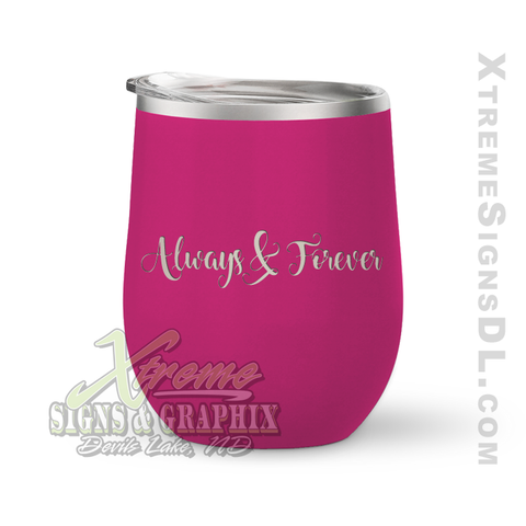 12oz. Wine Tumbler - Always & Forever