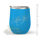 12oz. Wine Tumbler - Love you