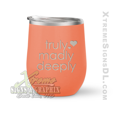 12oz. Wine Tumbler - Truly Madly Deeply 2