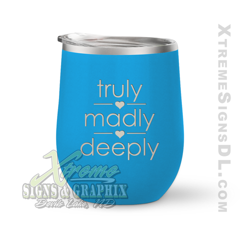 12oz. Wine Tumbler - Truly Madly Deeply