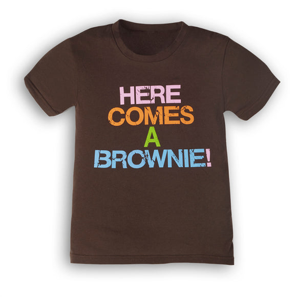 HERE COMES A BROWNIE T-SHIRT - 0194