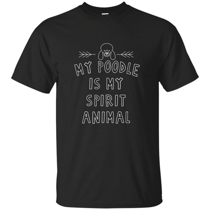My Poodle Is My Spirit Animal Poodle T-Shirt
