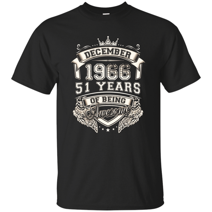 December 1966 Shirt, 51 Years Of Being Awesome T- Shirt