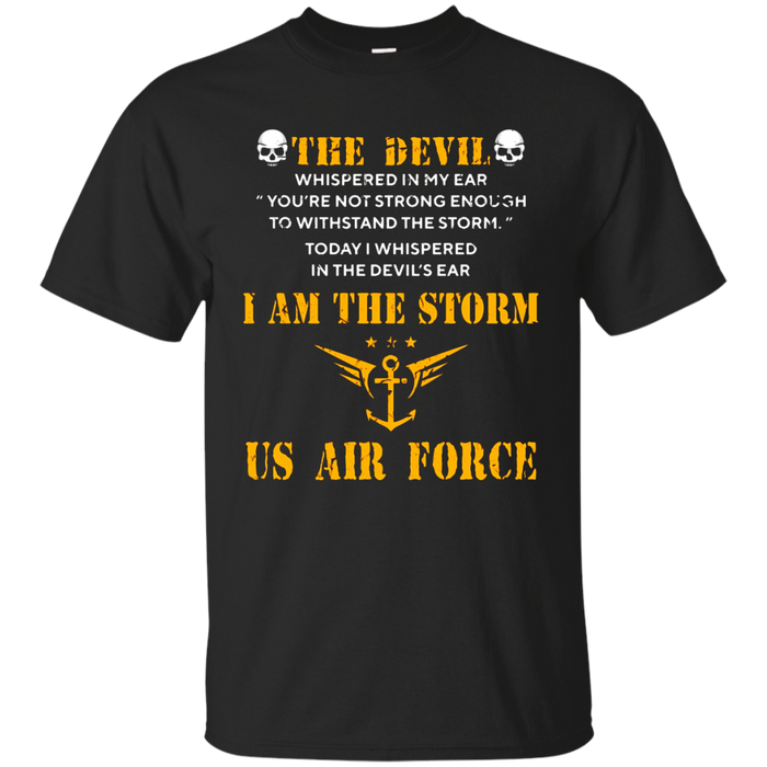 I Am The Storm - I Am A US Air Force Veteran T-shirt