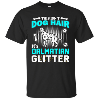 This Isn't Dog Hair It's Dalmatian Glitter T-Shirt