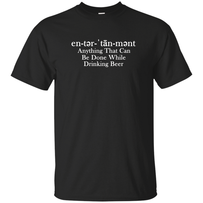 Entertainment Beer Drinking T Shirt