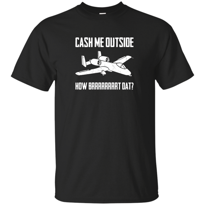 A-10 Thunderbolt Warthog Air Force T-Shirt | Cash Me Outside